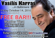 Legendary Recording Artist Vasilis Karras performs live in Baltimore on Friday 10/14/16 at Martin's West.  VIP and reserved table seating tickets now on sale exclusively at DCGreeks.com with no service charge!  All proceeds benefit Philoxenia House.