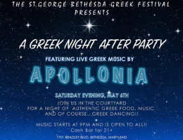 St. George Bethesda Greek Festival Presents A Greek Night After Party, Saturday May 6, 2017 featuring live Greek music by Apollonia!  Click here for details!