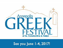 Annapolis Greek Festival - June 1-4, 2017 - Ss. Constantine & Helen Greek Orthodox Church, Annapolis, MD.  Click here for details!