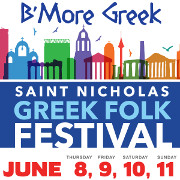 St. Nicholas Greek Festival - June 8-11, 2017 - Greektown Square, Baltimore, MD.  Click here for details!