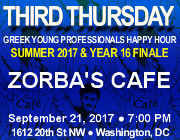 Third Thursday Greek Young Professionals Happy Hour -- Summer 2017 & Year 16 Finale -- 9/21/11 at Zorba's Café in Washington, DC! Click here for details!