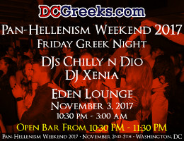 Pan-Hellenism Weekend 2017 Friday Greek Night with DJs Chilly n Dio & DJ Xenia | Friday 11/3/2017 | Eden, Washington, DC