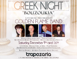 Greek Night at Trapezaria Kuzina in Rockville, MD, featuring Live Bouzoukia by Golden Flame Band, Saturday, December 16, 2017 starting at 10:00 PM. Click here for details!