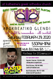 St. Katherine's Greek School invites you to its Apokreatiko Glendi on Saturday 2/29/20 at the Meletis Churuhas Center at St. Katherine's in Falls Church, VA with a special guest performance by Master Tempo!  Reserved table seating tickets now on sale exclusive at DCGreeks.com!