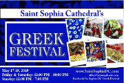 St. Sophia Cathedral's Greek Festival, Friday, May 17, 2019 to Sunday, May 19, 2019, on the grounds of St. Sophia Cathedral in Washington, DC, featuring authentic Greek food and pastries, live music and dancing, and more! Free admission! Click here for details!