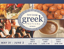 St. George Greek Orthodox Church of Bethesda, MD invites you to the 2019 St. George Bethesda Greek Festival, Friday May 31 - Sunday June 2, featuring homemade Greek food, live entertainment, vendors, and more! Click here for details!
