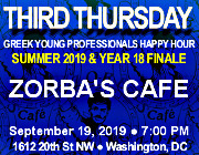 Third Thursday Greek Young Professionals Happy Hour -- Summer 2019 & Year 18 Finale -- 9/19/19 at Zorba's Caf� in Washington, DC! Click here for details!