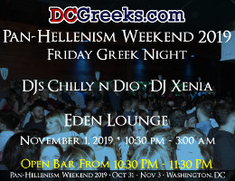 Pan-Hellenism Weekend 2019 Friday Greek Night with DJs Chilly n Dio & DJ Xenia | Friday 11/1/2019 | Eden, Washington, DC
