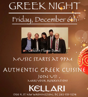 Please join us on Friday, December 6, 2019 for Kellari Taverna's Monthly Greek Night for a fun evening of authentic Greek music, food and dancing with live Greek music by Golden Flame starting at 9:00 PM! Click here for details!