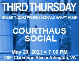 Third Thursday Greek Young Professionals Happy Hour -- 5/20/21 at Courthaus Social in Arlington, VA! Click here for details!